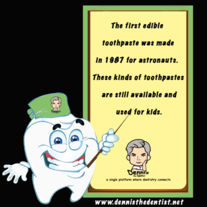 The first edible toothpaste was made in 1987 for astronauts.