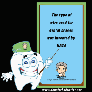 The type of wire used for dental braces was invented by NASA