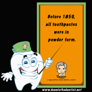 before 1850, all toothpastes were in powder form